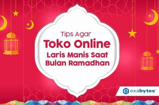 Tips Agar Toko Online Laris Manis Saat Bulan Ramadhan