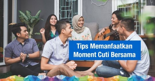 Tips Memanfaatkan Momen Cuti Bersama