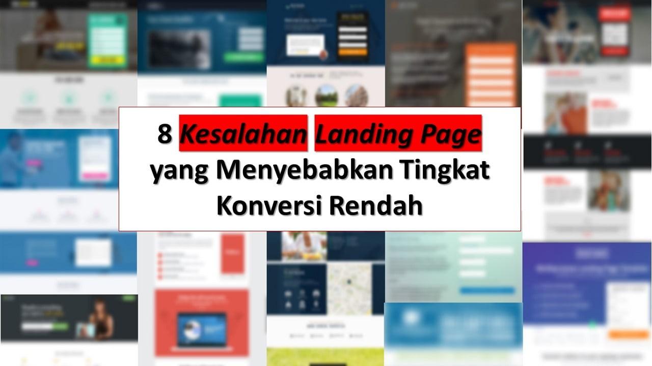 8 Kesalahan Landing Page yang Menyebabkan Tingkat Konversi Rendah