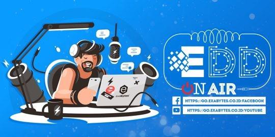 Persiapkan Dirimu untuk Exabytes Digital Day (EDD) On Air!