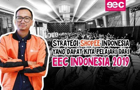 Strategi Shopee Indonesia yang Dapat Kita Pelajari dari Exabytes eCommerce Conference (EEC) Indonesia 2019