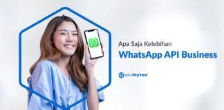 Apa Saja Kelebihan WhatsApp API Business?