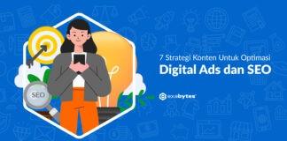 7 Strategi Konten Untuk Optimasi Digital Ads dan SEO